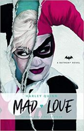 DC Comics novels - Harley Quinn- Mad Love - A Batman Novel