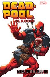 MARVEL DEADPOOL CLASSIC VOLUME 11 : MERC WITH A MOUTH