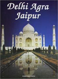 DELHI AGRA JAIPUR - FRENCH EDITION - By Surendra Sahai