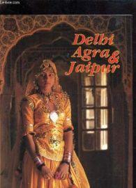 DELHI AGRA & JAIPUR - BIRAJ BOSE