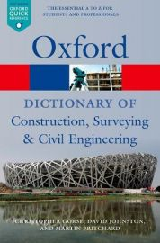 OXFORD Quick Reference Series- DICTIONARY OF Construction, Surveying & Civil Engineering - The essential A to Z for Students & Professionals