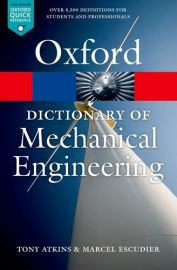 OXFORD Quick Reference Series- DICTIONARY OF MECHANICAL ENGINEERING - Over 8,500 definitions for Stuents and Professionals