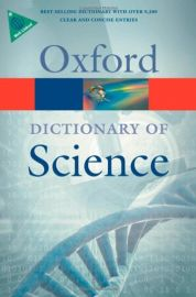 OXFORD DICTIONARY OF SCIENCE - Best selling Dictionary with over 9200 clear and concise entries