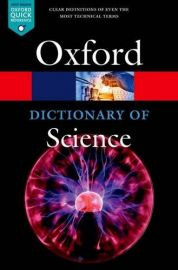 OXFORD Quick Reference Series- DICTIONARY OF SCIENCE by Jonathan Law Clear definitions of even the most technical terms