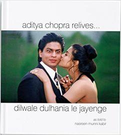 Aditya Chopra Relives    dilwale dulhania le jayenge    As Told to Nasreen Munni Kabir