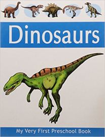 My Very First Preschool Book DINOSAURS