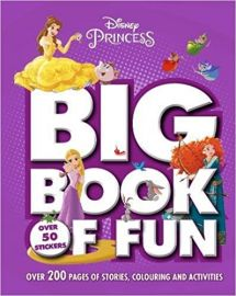Disney Princess BIG BOOK OF FUN over 200 pages of stories, colouring and activities Over 50 Stickers