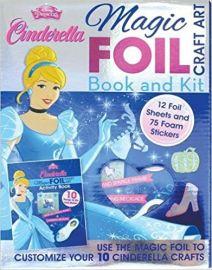 Disney Princess CINDERELLA MAGIC FOIL CRAFT ART BOOK AND KIT CINDERELLA ACTIVITY BOOK WITH 10 FOIL CRAFTS 30 MAGIC FOIL SHEETS AND OVER 50 FOAM STICKERS