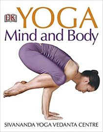 DK Living Series: YOGA mind and body by SIVANANDA YOGA VEDANTHA CENTRE
