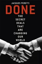 DONE : THE SECRET DEALS THAT ARE CHANGING OUR WORLD