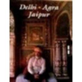 DELHI AGRA JAIPUR- THE GOLDEN TRIANGLE - SUMI KRISHNA CHAUHAN
