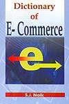 Dictionary of E-Commerce - S.J. Naik