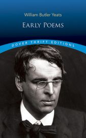 Dover Thrift Editions: EARLY POEMS of William Butler Yeats