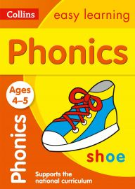 Collins Easy Learning: PHONICS -Ages 4-5.  Supports the National Curriculum.