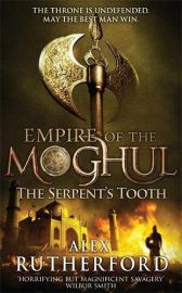 EMPIRE OF THE MOGHUL : THE SERPENTS TOOTH - The Throne is Undefended. May the best man Win.
