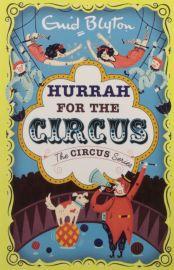 ENID BLYTON: THE CIRCUS SERIES : HURRAH FOR THE CIRCUS