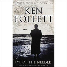 EYE OF THE NEEDLE by KEN FOLLETT a world war two suspense thriller