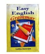 Easy English Grammar - Latika Banerjee