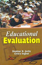 Educational Evaluation - Shekhar K. Joshy & Chitra Seghal