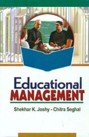 Educational Management - Shekhar K. Joshy & Chitra Seghal