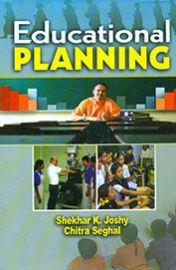 Educational Planning - Shekhar K. Joshy & Chitra Seghal