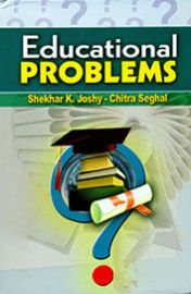 Educational Problems - Shekhar K. Joshy & Chitra Seghal