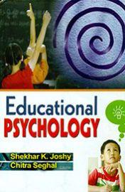 Educational Psychology - Shekhar K. Joshy & Chitra Seghal