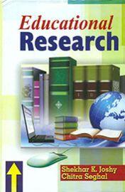 Educational Research - Shekhar K. Joshy & Chitra Seghal