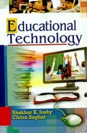 Educational Technology - Shekhar K. Joshy & Chitra Seghal
