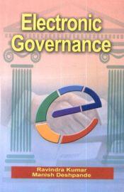 Electronic Governance - Ravindra Kumar & Manish Deshpande