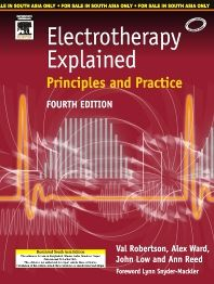 Electrotherapy Explained : Principles & Practice 4e