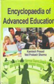 Encyclopaedia of Advanced Education (Set of 5 Volumes) - Kamlesh Prasad & Ved Prakash Sharma