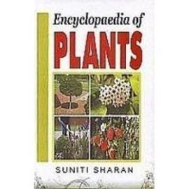 Encyclopaedia of Plants (Set of 6 Volumes) - Suniti Sharan