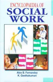 Encyclopaedia of Social Work (Set of 10 Volumes) - Alex B. Fernandez & K Geethakumari