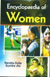 Encyclopaedia of Women (Set of 10 Volumes) - Nandita Dutta & Sumitra Jha