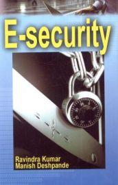 E-Security - Ravindra Kumar & Manish Deshpande