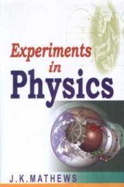Experiments in Physics - J.K. Mathews