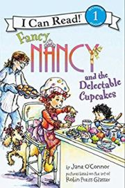 I CAN READ ! - BEGINNNING 1 READING  : : FANCY NANCY AND THE DELECTABLE CUPCAKES