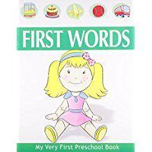 FIRST WORDS- MY VERY FIRST PRESCHOOL BOOK
