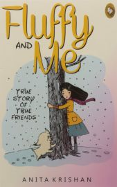 FLUFFY AND ME :  TRUE STORY OF TRUE FRIENDS