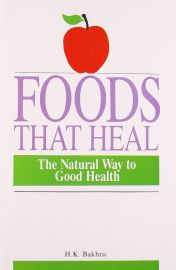 FOODS THAT HEAL by BAKHRU H.K The Natural Way to Good Health