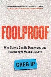 FOOL PROOF : WHY SAFETY CAN BE DANGEROUS AND HOW DANGER MAKES US SAFE