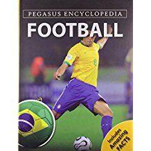 FOOTBALL- PEGASUS ENCYCLOPEDIA- INCLUDES AMAZING FACTS