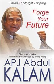 Candid. Forthright. Inspiring - FORGE YOUR FUTURE : FIRST TIME IN INDIA - TITLE OF THIS BOOK DECIDED BY ONLINE VOTING