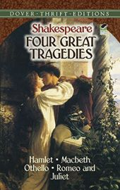 Dover Thrift Editions: FOUR GREAT TRAGEDIES : Hamlet, Macbeth, Othello, Romeo and Juliet