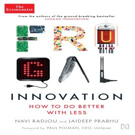 THE ECONOMIST: : FRUGAL INNOVATION - HOW TO DO BETTER WITH LESS