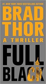 The Scott Harvath Series Book#10 FULL BLACK by BRAD THOR a thriller