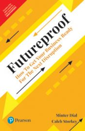 FUTUREPROOFHOW TO GET YOUR BUSINESS READY FOR THE NEXT DISRUPTION