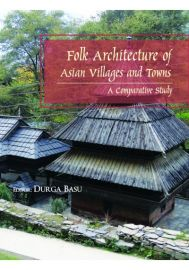 Folk Architecture of Asian Villages and Towns : A Comparative Study