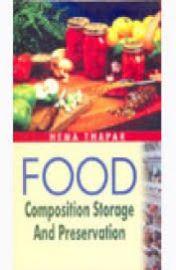 Food Composition, Storage and Preservation - Hema Thapar